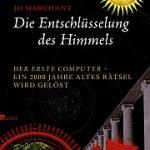 Jo Marchant: Die Entschlüsselung des Himmels