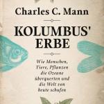 Charles C. Mann: Kolumbus` Erbe