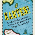 Simon Garfield: Karten! – Ein Buch über Entdecker, geniale Kartografen und Berge, die es nie gab