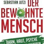 Sebastian Jutzi: Der bewohnte Mensch