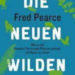 Fred Pearce: Die neuen Wilden