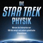 Metin Tolan: Die STAR TREK Physik